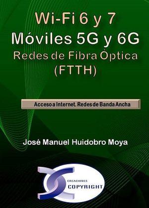 WI-FI 6 Y 7. MOVILES 5G Y 6G. REDES DE FIBRA OPTICA (FTTH)