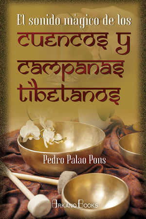 SONIDO MÁGICO DE LOS CUENCOS Y CAMPANAS TIBETANOS, EL