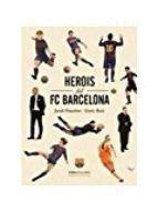 HEROIS DEL FC BARCELONA