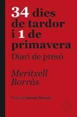 34 DIES DE TARDOR I 1 DE PRIMAVERA. DIARI DE PRESÓ