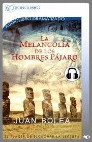 MELANCOLÍA DE LOS HOMBRES PÁJARO, LA (AUDIOLIBRO)