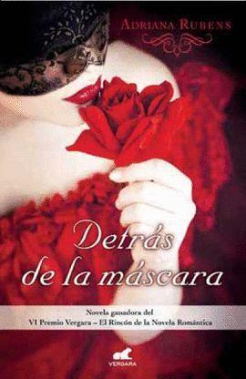 DETRAS DE LA MASCARA - VI PREMIO VERGARA RINCON DE LA NOVELA ROMANTICA