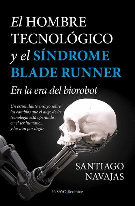 HOMBRE TECNOLÓGICO Y EL SÍNDROME BLADE RUNNER, EL