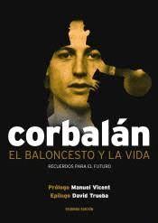 BALONCESTO Y LA VIDA, EL . CORBALAN
