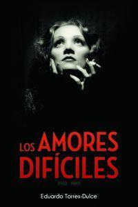 AMORES DIFÍCILES, LOS (1930-1960)