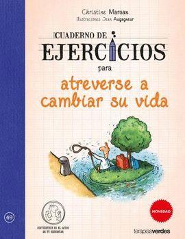 CUADERNO DE EJERCICIOS PARA ATREVERSE A CAMBIAR SU VIDA