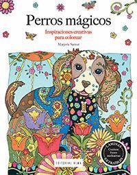 PERROS MÁGICOS. INSPIRACIONES CREATIVAS PARA COLOREAR