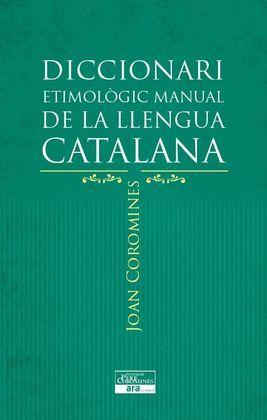 DICCIONARI ETIMOLÒGIC MANUAL DE LA LLENGUA CATALANA