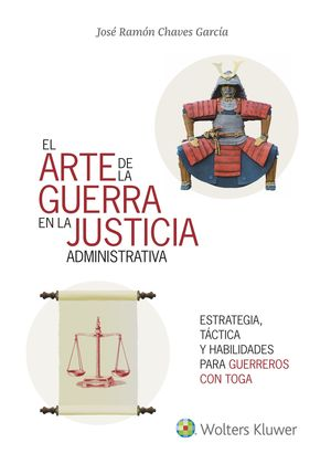 ARTE DE LA GUERRA EN LA JUSTICIA ADMINISTRATIVA, EL