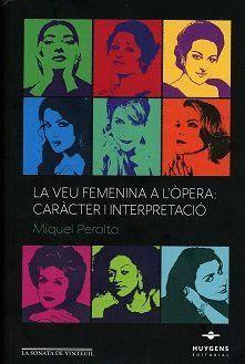 VEU FEMENINA A L'ÒPERA, LA: CARÀCTER I INTERPETACIÓ