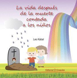 VIDA DESPUÉS DE LA MUERTE CONTADA A LOS NIÑOS, LA