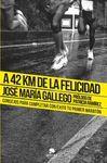 A 42 KM DE LA FELICIDAD