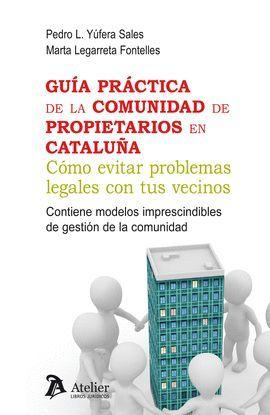 GUÍA PRÁCTICA DE LA COMUNIDAD DE PROPIETARIOS EN CATALUÑA