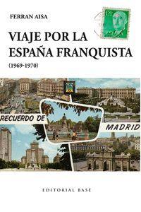 VIAJE POR LA ESPAÑA FRANQUISTA (1969-1970)
