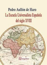ESCUELA UNIVERSALISTA ESPAÑOLA DEL SIGLO XVIII, LA