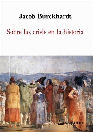 SOBRE LAS CRISIS EN LA HISTORIA