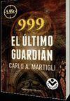 999 EL ÚLTIMO GUARDIÁN
