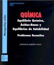 QUÍMICA. EQUILIBRIO QUÍMICO, ÁCIDOS-BASES Y EQUILIBRIOS DE SOLUBILIDAD. PROBLEMA