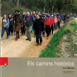 CAMINS HISTÒRICS, ELS