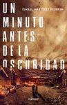 MINUTO ANTES DE LA OSCURIDAD, UN
