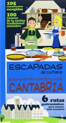 CANTABRIA. GUIA GASTRO-TURÍSTICA DE