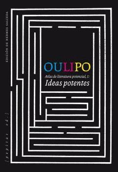 OULIPO. IDEAS POTENTES