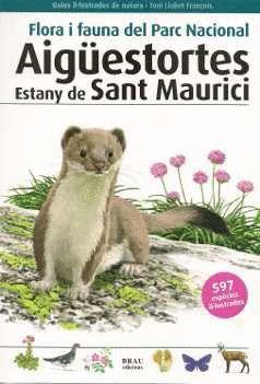 PARC NACIONAL AIGÜESTORTES ESTANY DE SANT MAURICI - FLORA I FAUNA DEL