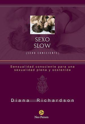 SEXO SLOW (SEXO CONSCIENTE)