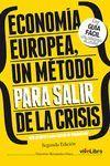 ECONOMÍA EUROPEA, UN MÉTODO PARA SALIR DE LA CRISIS
