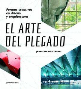 ARTE DEL PLEGADO: FORMAS CREATIVAS EN DISEÑO Y ARQUITECTURA, EL