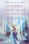FUERZA SANADORA DE TUS ÁNGELES, LA
