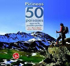 PIRINEOS. 50 PAISAJES QUE NO TE PUEDES PERDER