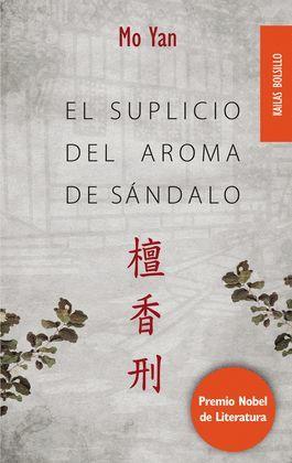 SUPLICIO DEL AROMA DE SANDALO, EL
