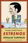 ESTRENOS Y BATALLAS CAMPALES