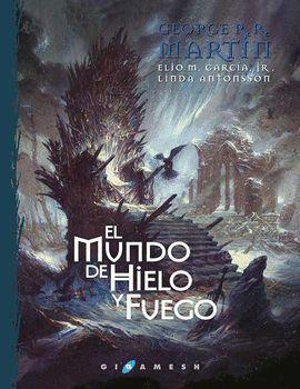 MUNDO DE HIELO Y FUEGO, EL (RÚSTICA)