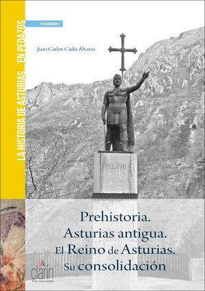 PREHISTORIA. ASTURIAS ANTIGUA. EL REINO DE ASTURIAS. SU CONSOLIDACION