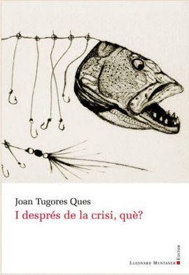 I DESPRÉS DE LA CRISI, QUÈ?