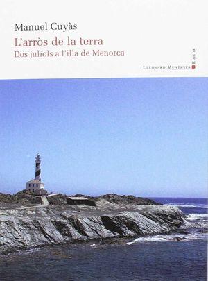 ARRÒS DE LA TERRA, L'. DOS JULIOLS A L'ILLA DE MENORCA