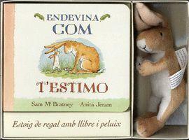 ENDEVINA COM T'ESTIMO (+ AMB PELUIX)