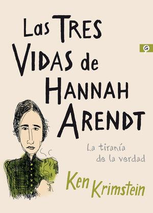 TRES VIDAS DE HANNAH ARENDT, LAS