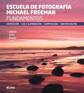FUNDAMENTOS. ESCUELA DE FOTOGRAFÍA MICHAEL FREEMAN