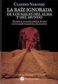 RAIZ IGNORADA DE LOS MALES DEL ALMA Y DEL MUNDO, LA