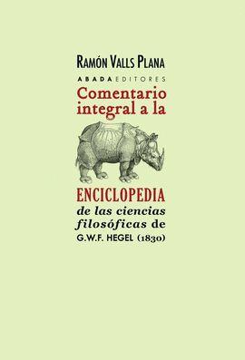 COMENTARIO INTEGRAL A LA ENCICLOPEDIA DE LAS CIENCIAS FILOSÓFICAS DE G.W.F. HEGEL