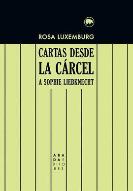 CARTAS DESDE LA CÁRCEL A SOPHIE LIEBKNECHT