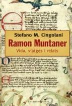 VIDA, VIATGES I RELATS DE RAMON MUNTANER