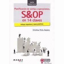 PLANIFICACION DE VENTAS Y OPERACIONES. S&OP EN 14 CLAVES
