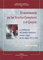 MATRIMONIO EN LAS NOVELAS EJEMPLARES Y EL QUIJOTE, EL