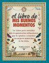 LIBRO DE MIS BUENOS MOMENTOS, EL