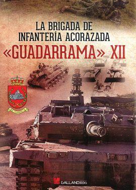 BRIGADA DE INFANTERÍA ACORAZADA, LA <<GUADARRAMA>>XII