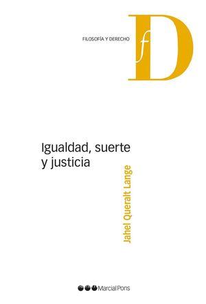 IGUALDAD, SUERTE Y JUSTICIA